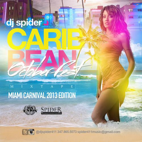 DJ SPIDER CARIBBEAN OCTOBER FEST   MIAMI CARNIVAL 2013 Edition