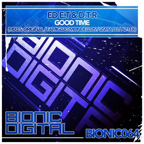 Ed E.T & D.T.R - Good Time (Sisma DJ Mix) - OUT 26/08/2013