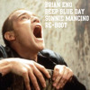 Brian Eno - Deep Blue Day (Sonnie Mancino RE-BOOT) TRAINSPOTTING SOUNDTRACK