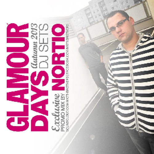 Nortio From Moti Brothers-Glamour Days Exclusive Promo Mix 2013 October