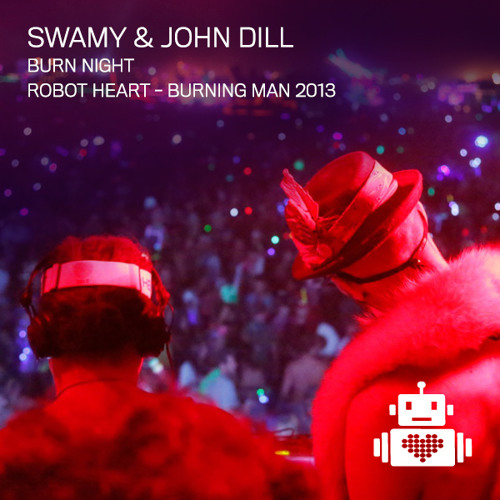 Swamy And John Dill - Robot Heart - Burn Night - Burning Man 2013