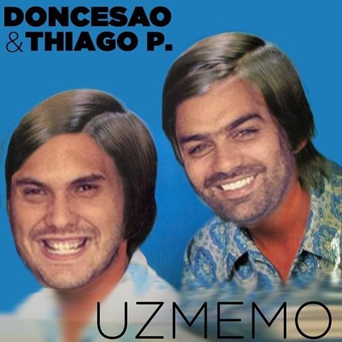 """DonCesão & Thiago Prodigo - """"Uzmemo"""""""
