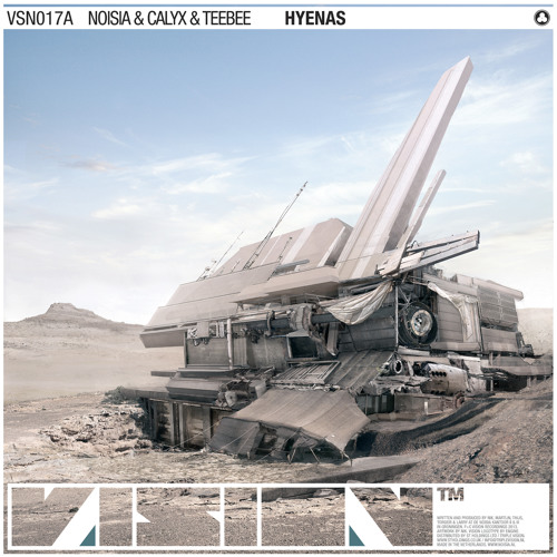 Noisia & Calyx & TeeBee - Hyenas (VSN017) [OUT NOW]