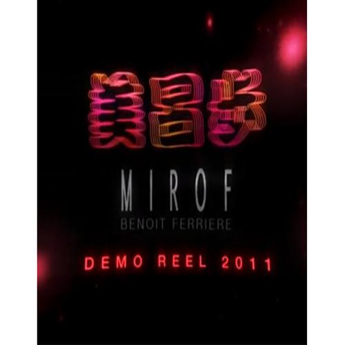 2011 - Mirof Demo Reel