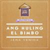 Ang Huling El Bimbo by Jena Venida