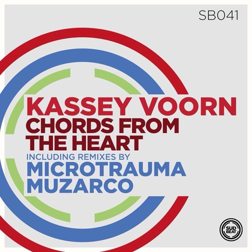 Kassey Voorn - Chords From The Heart (Microtrauma Remix) // Sudbeat Music