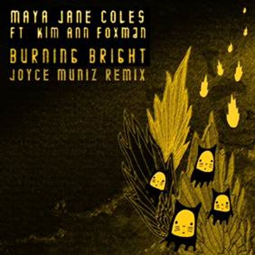 ''Burning Bright'' ft. Kim Ann Foxman (Joyce Muniz Remix)