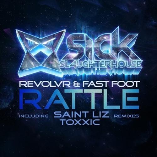 [OUT NOW] Revolvr & Fast Foot - Rattle (Saint Liz Remix)