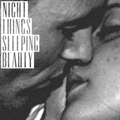 Night Things - Sleeping Beauty