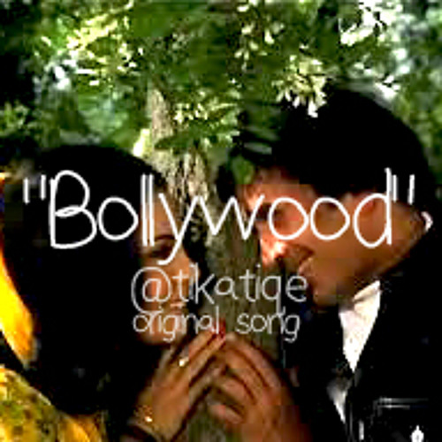 Bollywood ( @tikatiqe original song )
