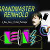 GRANDMASTER REINHOLD - A NEW SEXY VIDEO MESSAGE