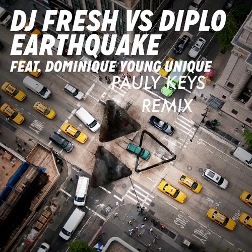 Earthquake DIPLO, DJ FRESH, DYU, PAULY KEYS REMIX