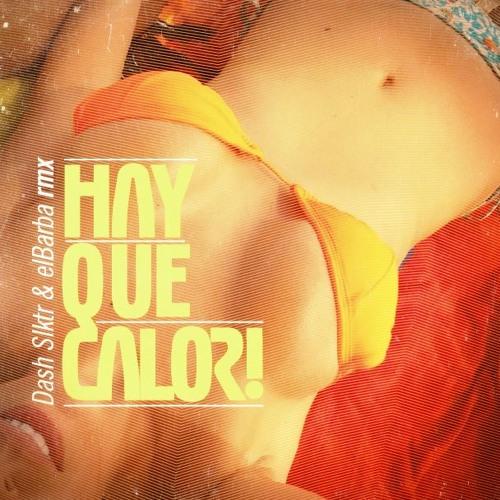 ELFM020 - Dash Slktr & El Barba - Hay Que Calor (RMX)