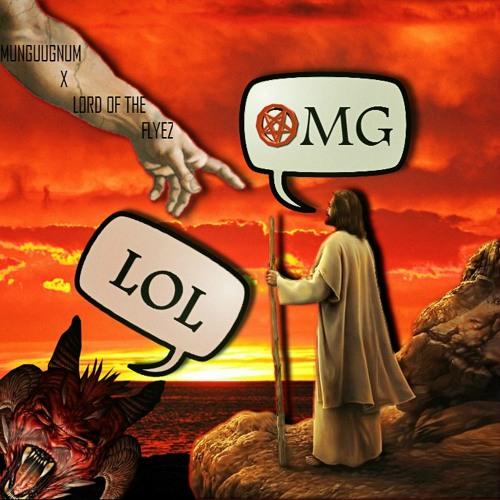 MUNGUUGNUM X LORD OF THE FLYEZ - OH MY GOD