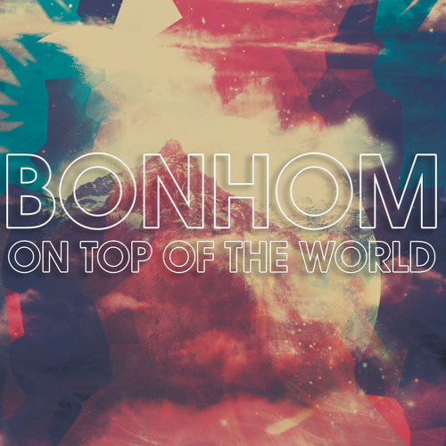 Bonhom - Top of the World