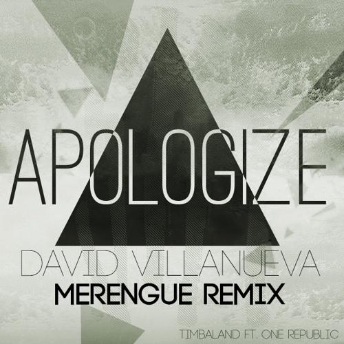 One Republic ft. Timbaland & David Villanueva - Apologize (Merengue Remix)