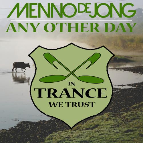 Menno de Jong - Any Other Day [In Trance We Trust] - ASOT633 & FSOE308