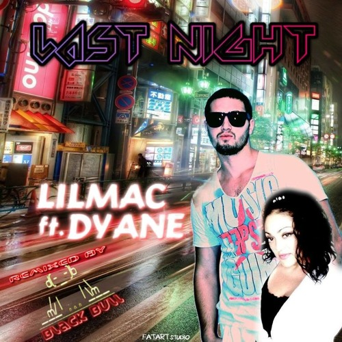 LASTNIGHTREMIX192 Remix YANIK DYANE AND LIL MAC