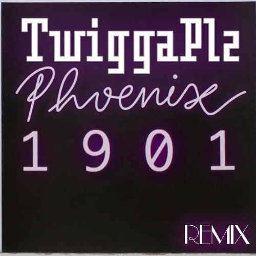 Phoenix- 1901 (TwiggaPlz! Remix) [Free Download]