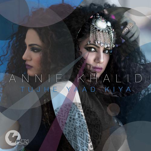Annie Khalid ft Rishi Rich - Tujhe Yaad Kiya