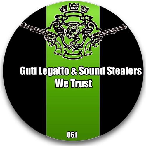 Guti Legatto & Sound Stealers - We Trust DEMO