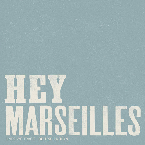 Hey Marseilles - Lift Your Eyes