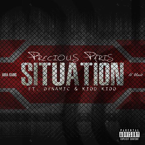 Precious Paris - Situation (feat. Dynamic & Kidd Kidd)
