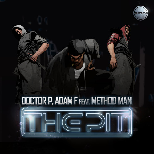 Doctor P and Adam F - The Pit (feat. Method Man)