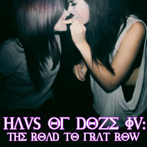 Haus Of Doze 4: The Road To Frat Row
