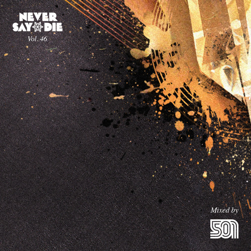 501 Never Say Die Volume 46 Mixtape
