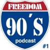 Freedom 90s Podcast# 1