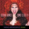 Selena Gomez - Come And Get It (Viking Breakdance Remix)(FREE DL)