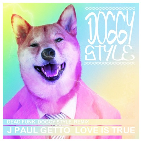 J Paul Getto_Love is True/Dead Funk_Doggy Style Remix (FREE DOWNLOAD)