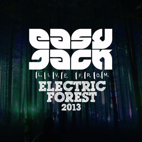 EasyJack LIVE From Electric Forest 2013