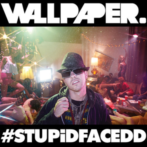 Wallpaper - #STUPiDFACEDD (DeejayAxL Stupid Extended Beat Mix) *FREE DOWNLOAD MASTERED IN BUY*