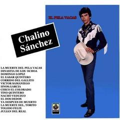 """ROSALINO """"CHALINO"""" SANCHEZ Ya Despues De Muerto (Norteña)"""