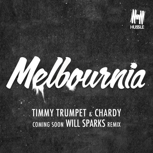 Timmy Trumpet & Chardy - Melbournia (Will Sparks Remix)