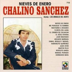 """ROSALINO """"CHALINO"""" SANCHEZ Florita Del Alma (Norteña)"""