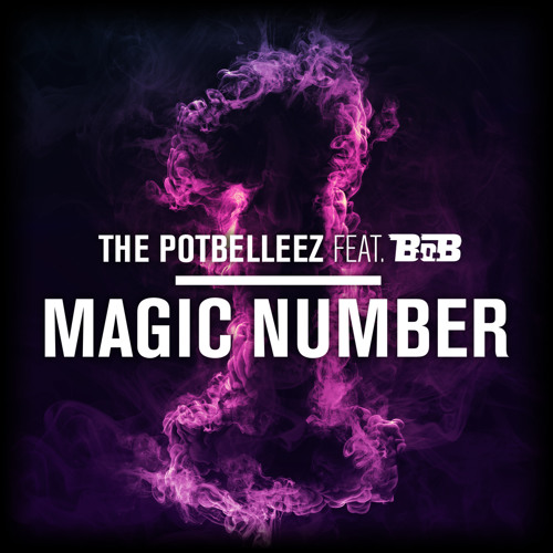 Magic Number Feat. B.o.B - The Potbelleez