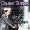 """ROSALINO """"CHALINO"""" SANCHEZ Las Nieves De Enero (Norteña)"""