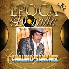 """ROSALINO """"CHALINO"""" SANCHEZ Los Chismes (Norteña)"""