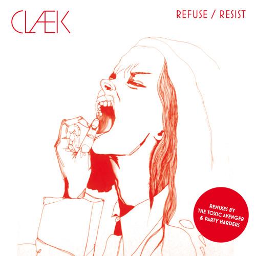 """Claek """"Refuse Resist"""" ( The Toxic Avenger REMIX )-(Enchanté records)"""