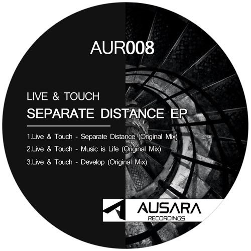 Live & Touch - Separate Distance (Original Mix) [AUR008]