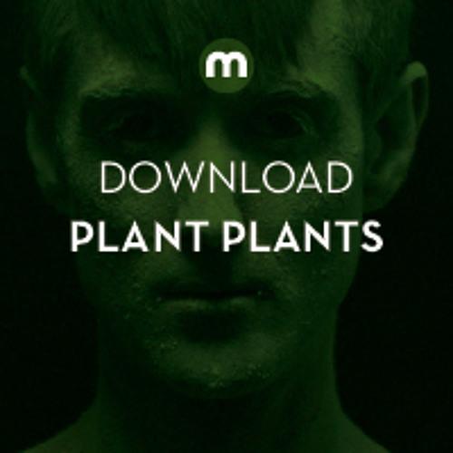 Download: Plant Plants 'Dust Me Down' (PP VIP MIX)