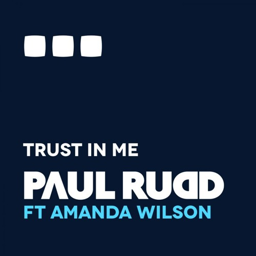 Paul Rudd feat Amanda Wilson - Trust In Me (Late Sessions Mix)