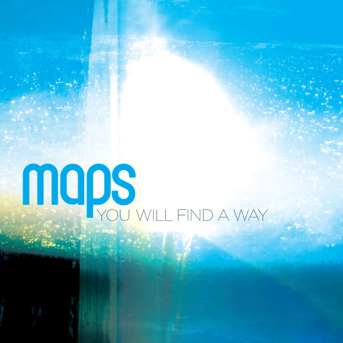 Maps - You Will Find A Way
