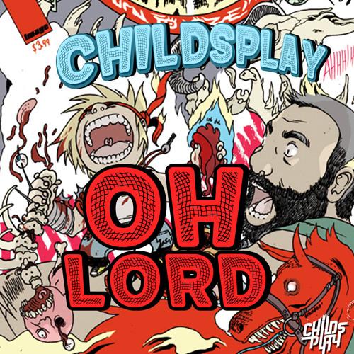 ChildsPlay - Oh, Lord!