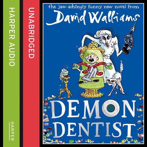 Demon Dentist, by David Walliams, read by David Walliams, Nitin Ganatra and Jocelyn Jee Esien
