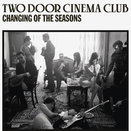 Two Door Cinema Club - Changing Of The Seasons (Monsieur Adi Remix)