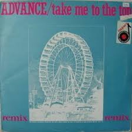 Advance - Take Me to the Top (Guilner edit)